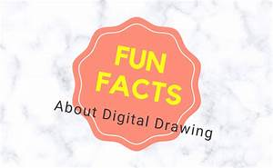 Fun Facts About Digital Drawing