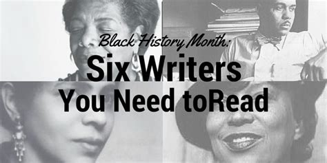 Black History Month Six Writers You Need To Read The