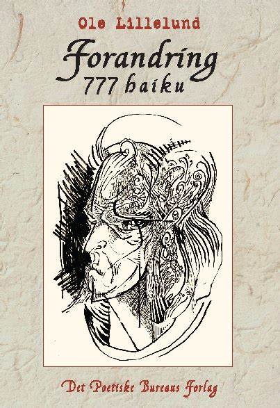 Bureau D 馗ole - ole lillelund forandring 777 haiku detpoetiskebureau dkdetpoetiskebureau dk
