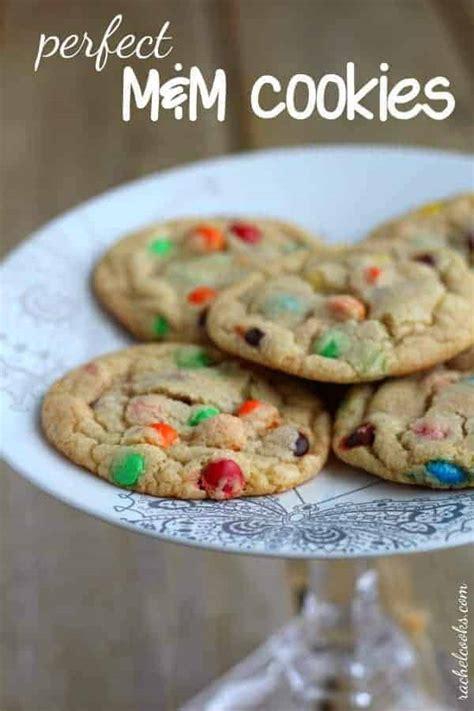 perfect mm cookies  true rachel cooks
