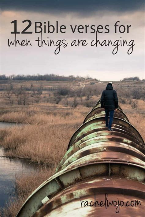 To be refreshed by a morning walk or an evening saunter. 12 Bible Verses for when things are changing - RachelWojo.com