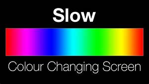 Slow colour changing screen - Lighting effect - YouTube