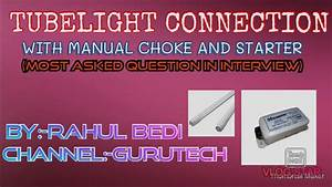 Tubelight Connection With Manual Choke  Most Asked