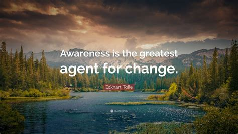 eckhart tolle quote awareness   greatest agent