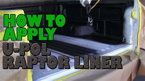 U Pol Raptor Bed Liner by How To Apply U Pol Raptor Truck Bed Liner