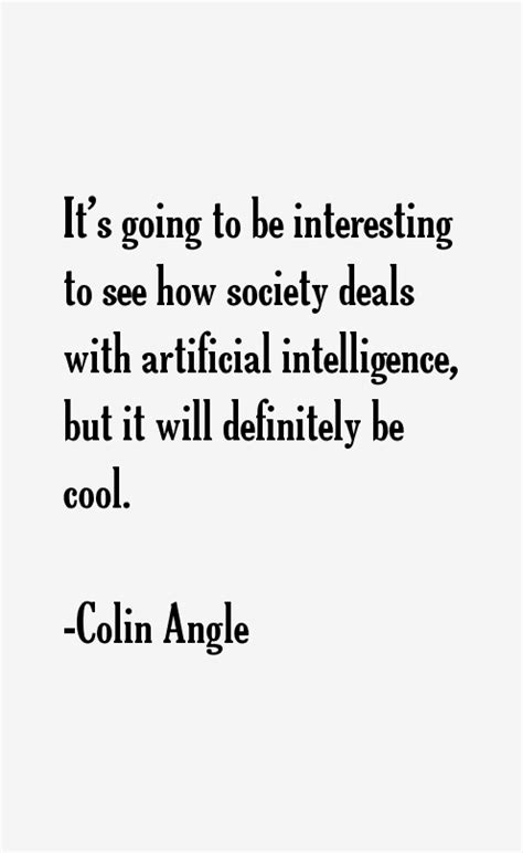 Colin Angle Quotes & Sayings