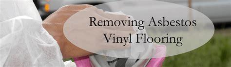 removing asbestos vinyl flooring    handle asbestos