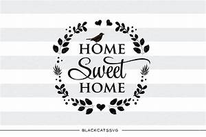 Home sweet home - SVG by BlackCatsSVG TheHungryJPEG com