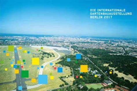 bundesgartenschau berlin 2017 deutsche bundesgartenschau gesellschaft nachricht