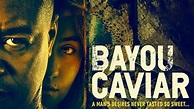Watch Bayou Caviar (2018) Online | Watch Movies Online Free