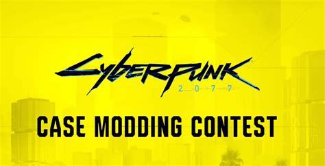 cyberpunk case 2077 cyber modding contest journalist