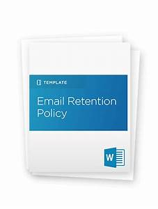 comprehensive guide to email retention policy includes With email retention policy template