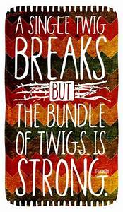 Strength In Num... Strength And Teamwork Quotes