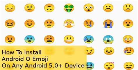 how to use emojis on android how to install android o emoji on any android 5 0 device