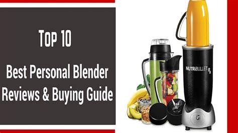 Top 10 Best Personal Blender Reviewbest Personal Blender