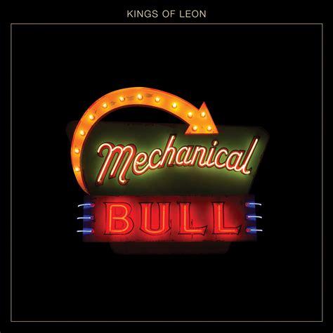 Stream Kings Of Leon Mechanical Bull Stereogum