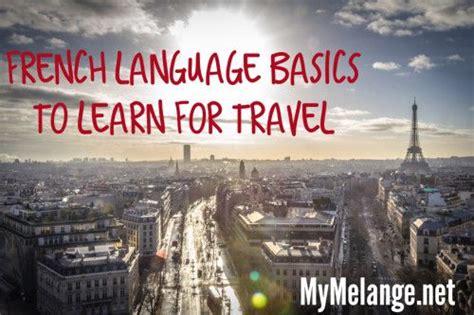 French Language Basics to Learn for Travel - Melange ...