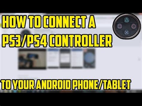 how to connect ps3 controller to android with or without pc how to connect ps3 ps4 controller to