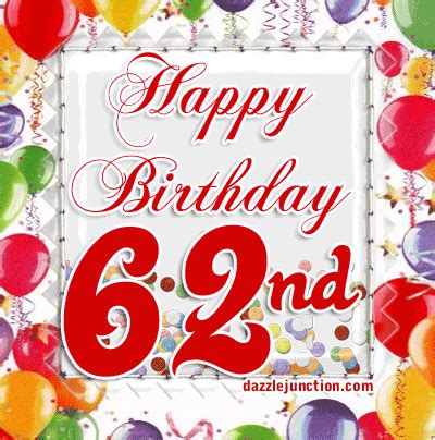 happy 62nd birthday happy 62nd age specific happy birthday comments images graphics pictures for page 4