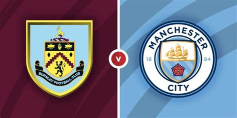 Burnley vs Manchester City Prediction and Betting Tips ...