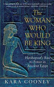 Book Review  The Woman Who Would Be King  Hatshepsut U0026 39 S