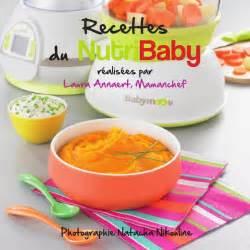 recette de cuisine pour bebe livret recettes de cuisine pour bébé pour le nutribaby