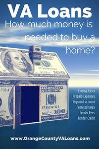 How Much Money Is Needed To Buy A Home With A Va Loan