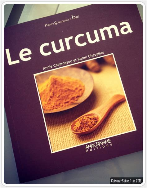 livre cuisine bio livre de cuisine bio le curcuma cuisine saine