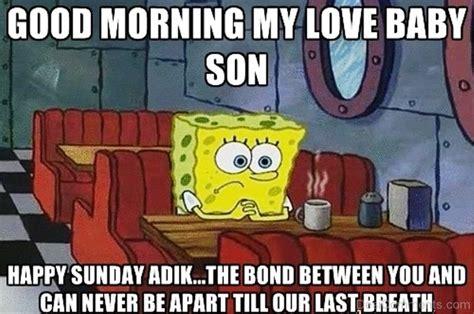 Good Morning Son Meme - good morning son meme 28 images quienes son ustesdes garfield meme on memegen good morning