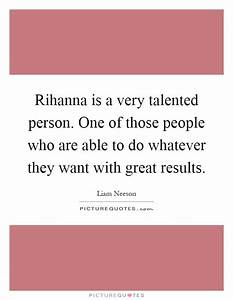 Rihanna is a ve... Talented Persons Quotes