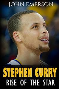 Stephen Curry: Rise of the Star by John Emerson — Reviews ...