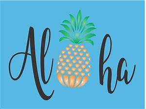 Aloha Pineapple Reuseable STENCIL- Available in 9 sizes
