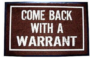 Come Back With A Warrant Doormat by Come Back With A Warrant Door Mat Welcome Indoor