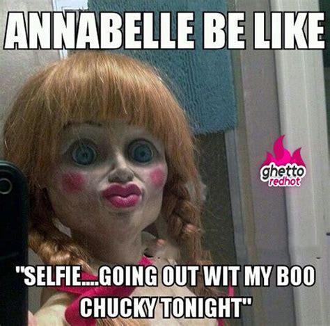 Chucky Memes - annabelle meme chucky hysterical pinterest trees a tree and ducks