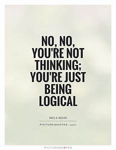 Quotes About Logical Thinking. QuotesGram