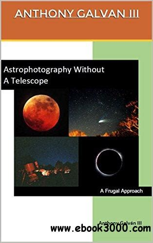 Astrophotography Without Telescope Frugal Approach