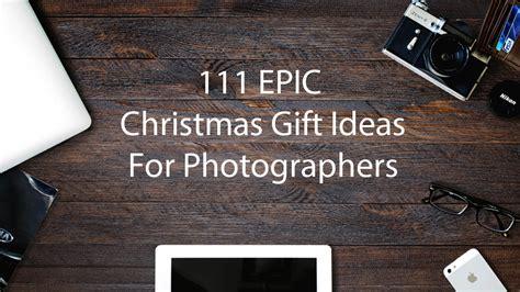 epic gift ideas  photographers ephotozine
