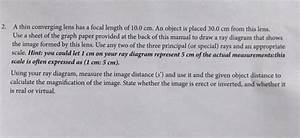 Solved  2  A Thin Converging Lens Has A Focal Length Of 10