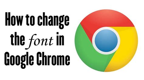 how to change the font in chrome tech advisor