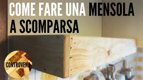 Come Costruire Una Mensola In Legno by Come Costruire Una Mensola