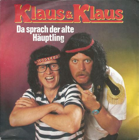 We don't have any reviews for der alte. Klaus & Klaus - Da Sprach Der Alte Häuptling (1986, Vinyl ...