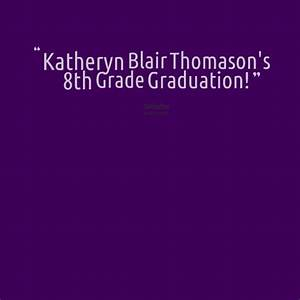 Yearbook Quotes... 8th Grade Grad Quotes