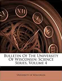 Bulletin Of The University Of Wisconsin: Science Series