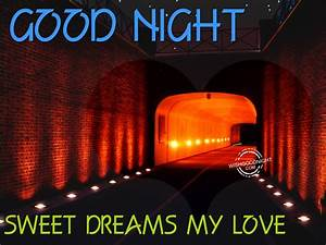 Sweet Dreams My Love - Good Night Pictures – WishGoodNight.com