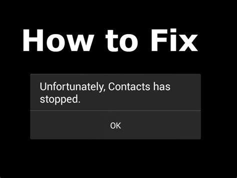 unfortunately android phone has stopped how to fix unfortunately contacts has stopped error in