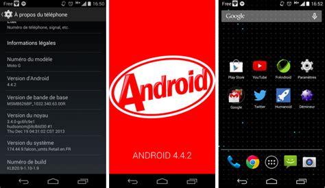 android version 4 4 4 moto g comment forcer la mise 224 jour d android 4 4 2