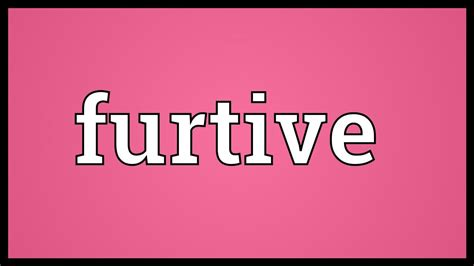 Furtive Meaning - YouTube