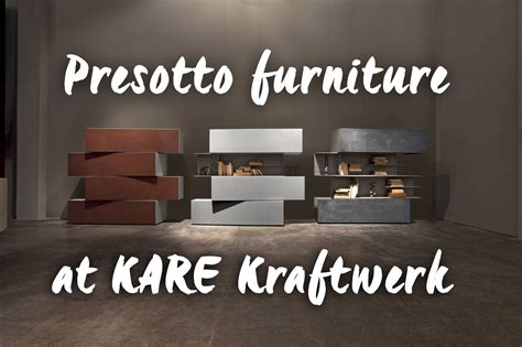 Buy Presotto Furniture At Kare Kraftwerk