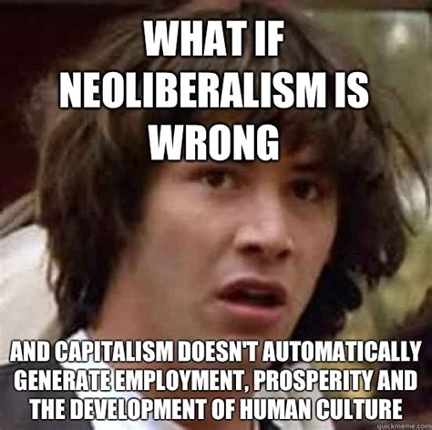 Education Memes - professor s lecture on neoliberalism in education save our schools nz
