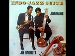 Joe Harriott & John Mayer indo Jazz I & II- 1966-68- Raga ...
